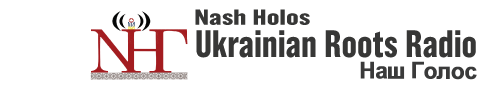 Nash Holos Ukrainian Roots Radio