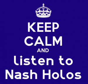 Keep-Calm-And-Listen-To-Nash-Holos